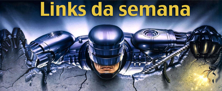 links-da-semana---robocop