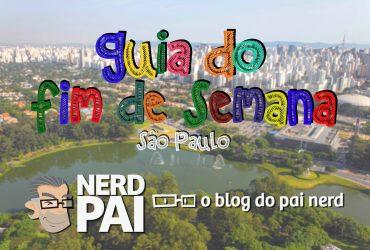 GUIA-DA-SEMANA-NERD-PAI---SÃO-PAULO - NP