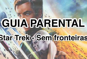 Star Trek - Sem fronteiras | GUIA PARENTAL